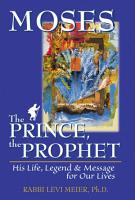 Moses   The Prince  the Prophet PDF
