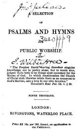 A Selection of Psalms and Hymns for Public Worship. Ninth thousand