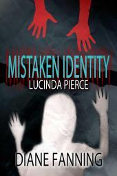 Mistaken Identity: A Lucinda Pierce Mystery