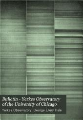 Bulletin - Yerkes Observatory of the University of Chicago
