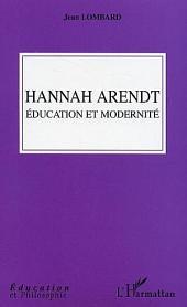Hannah Arendt: Education et modernité
