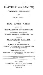 Slavery and Famine, punishments for sedition; or, an account of the miseries and starvation at Botany Bay. ... With some preliminary remarks by G. Dyer, etc