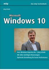 Windows 10: Vom Windows-Experten Nr. 1 Jörg Schieb