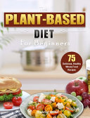 Download The Plant Based Diet for Beginners Book