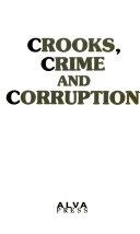 World's Greatest Crooks Crime and Corruption