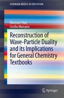 Reconstruction of Wave Particle Duality and its Implications for General Chemistry Textbooks PDF