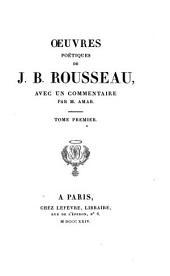 Œuvres poétiques de J. B. Rousseau: avec un commentaire par m. Amar