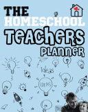 The Homeschool Teachers Planner Book