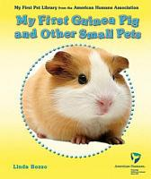 My First Guinea Pig and Other Small Pets PDF