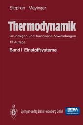 Thermodynamik. Grundlagen und technische Anwendungen: Band 1: Einstoffsysteme, Ausgabe 13