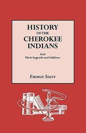 History of the Cherokee Indians and Their Legends and Folk Lore