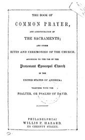 The Book of common prayer. [With] Selections from the Psalms of David in metre; with hymns