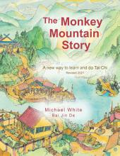 The Monkey Mountain Story: A New Way to Learn and Do Tai Chi