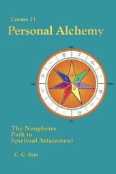 CS21 Personal Alchemy: The Neophyte's Path to Spiritual Attainment