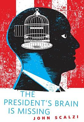 The President s Brain is Missing
