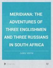 Meridiana: the Adventures of Three Englishmen and Three Russians in South Africa