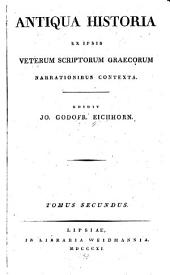 Antiqua historia: ex ipsis veterum scriptorum latinorum narratonibus contexta