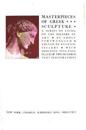 Masterpieces of Greek Sculpture: A Series of Essays on the History of Art, Volume 2