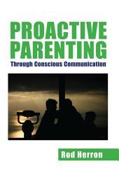 Proactive Parenting: Through Conscious Communication