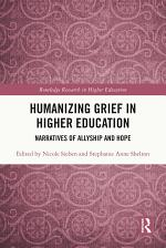 Humanizing Grief in Higher Education