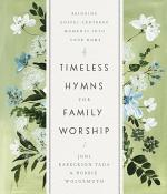 Timeless Hymns for Family Worship