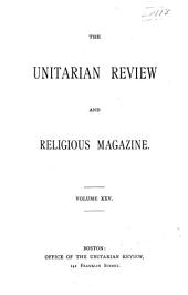 The Unitarian Review: Volume 25
