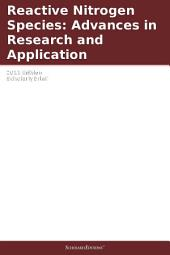 Reactive Nitrogen Species: Advances in Research and Application: 2011 Edition: ScholarlyBrief