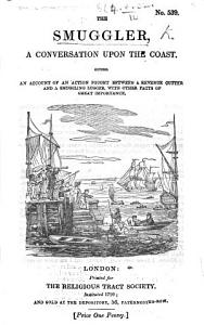 The Smuggler  or a Conversation upon the coast  By the author of  Conversation in a boat   PDF