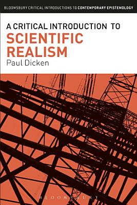 A Critical Introduction to Scientific Realism