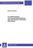 Zur Methodologie und Geschichtsschreibung des preussischen Historikers Otto Hintze PDF