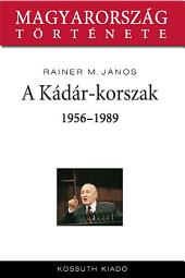 A Kádár-korszak: 1956-1989