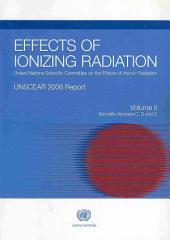 Effects of Ionizing Radiation: UNSCEAR 2006 Report to the General Assembly, with Scientific Annexes, Volume 2