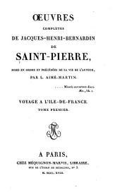 Oeuvres complètes: Essai sur la vie et les ouvrages de Bernardin de Saint Pierre. Voyage à l'Ile de France