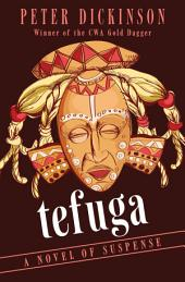 Tefuga: A Novel of Suspense