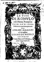 Le vite di Romulo e di Numa Pompilio primi rè di Roma. Descritte in terza rima piaceuole da Girolamo Magagnati ..