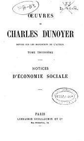 Oeuvres de Charles Dunoyer: revues sur les manuscrits de l'auteur. Notices d'économie sociale, Volume3