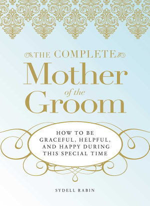 The Complete Mother of the Groom