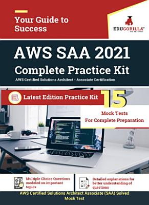 AWS Certified Solutions Architect Associate  SAA  2021   15 Mock Tests For Complete Preparation
