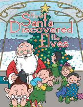 How Santa Discovered the Elves