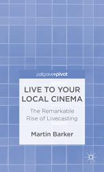 Live To Your Local Cinema Book PDF