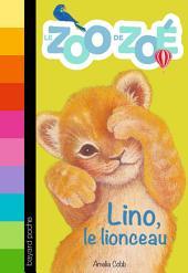 Le zoo de Zoé, No01: Lino, le lionceau
