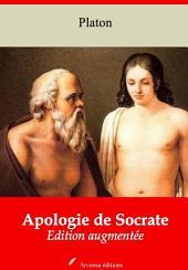 Apologie de Socrate: Nouvelle édition augmentée