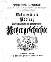 Anderweitiger Versuch einer vollständigen und unpartheyischen Ketzergeschichte: Band 2