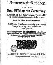 Sermoen ofte Redenen van den Ertz-Bisschop van Canterbury, ghedaen op het Schavot aen Touwer-Hill op Vrydagh den 20 Januar. 1645. in Londen [...] Midtgaders de gebeden, welcke hy op 't schavot [...] heeft ghedaen