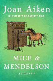 Mice & Mendelson: Stories