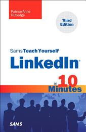 Sams Teach Yourself LinkedIn in 10 Minutes: Edition 3