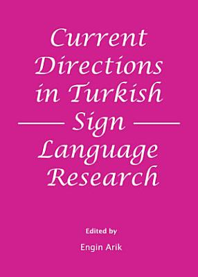Current Directions in Turkish Sign Language Research PDF