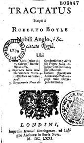 Tractatus scripti a Roberto Boyle... ubi