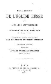 De la réunion de L'Église russe avec l'Église Catholique: ouvrage du R.P. Rozaven