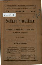 Southern Practitioner: An Independent Monthly Journal Devoted to Medicine and Surgery, Volume 9, Issues 9-10